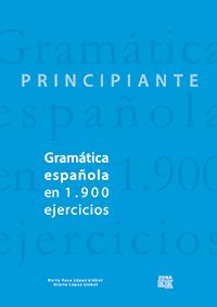 Gramática española en 1.900 ejercicios (Principiante)